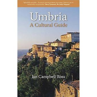 Umbria - A Cultural Guide by Ian Campbell Ross - 9781908493859 Book