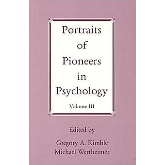 Portraits of Pioneers in Psychology - v. 3 by Gregory A. Kimble - Mich