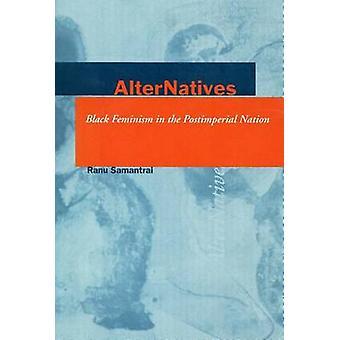 Alternativen - schwarzer Feminismus in der postimperialen Nation von Ranu Saman
