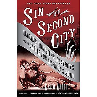 Péché dans le Second City: madames, ministres, Playboys et la bataille pour l'âme de l'Amérique