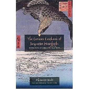 Den nyfikna Casebook av inspektör Hanshichi: detektiv berättelser av gamla Edo