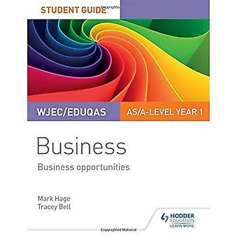 WJEC/Eduqas AS/A-nivå år 1 Business Student Guide 1: forretningsmuligheter