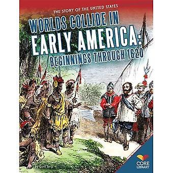 Världar kolliderar i tidiga Amerika: början genom 1620 (historia av Förenta staterna)