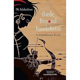Bataille au-delà de Kurukshetra: Un roman de Mahabharata