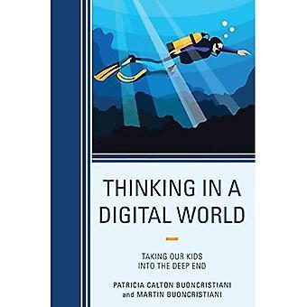 Pensée dans un monde numérique: tenant l'extrémité profonde de nos enfants