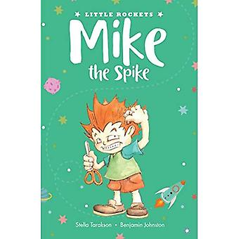 Mike the Spike (Little Rockets)