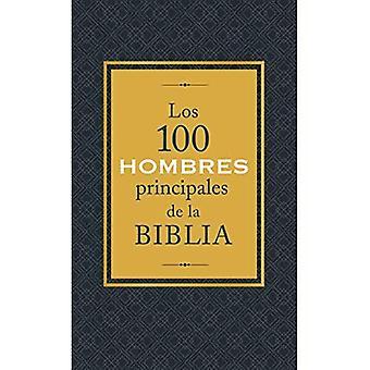 Los 100 Hombres Principales de la Biblia: qui nes zoon Y Qu Significan Hoy Para Nosotros?