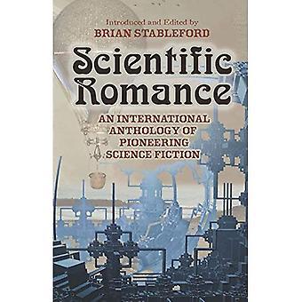 Wetenschappelijke Romance: Een internationale bloemlezing van baanbrekende sciencefiction