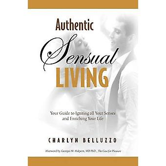 Authentic Sensual Living by Belluzzo & Charlyn