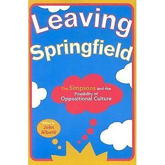 Springfield verlaten de Simpsons en de mogelijkheid van oppositionele cultuur door de & Johannes Alberti