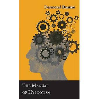 Le manuel de l'hypnotisme par Dunne & Desmond