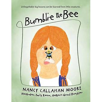 Bumblie die Biene durch Moore & Nancy Callahan