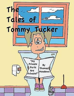 The Tales of Tommy Tucker My Private Parts Are Private by Meadows & Thomas