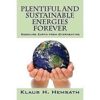 Overvloedig en duurzame energiebronnen voor altijd redden van de aarde tegen oververhitting door Hemsath & Klaus H.