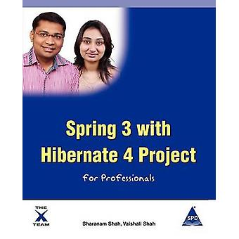 Spring 3 with Hibernate 4 Project for Professionals by Shah & Sharanam