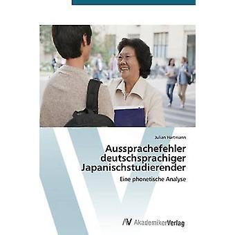 Aussprachefehler deutschsprachiger Japanischstudierender door Hartmann Julian