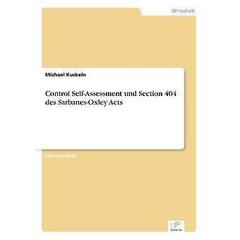 Selbsteinschätzung Und Abschnitt 404 des SarbanesOxley Handlungen von Kuckein & Michael zu kontrollieren