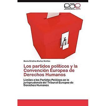 Los partidos polticos y la Convencin Europea de Derechos Humanos av Muoz Montes Mara Cristina