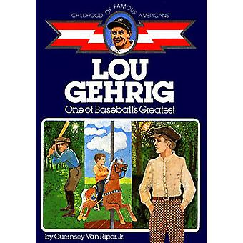 Lou Gehrig - One of Baseball's Greatest by Guernsey Van Riper - Paul