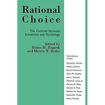 Rational Choice - Contrast Between Economics and Psychology by Robin M