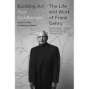 Building Art - The Life and Work of Frank Gehry by Paul Goldberger - 9