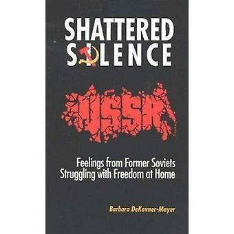 Shattered Silence  - Letters from Former Soviets Struggling with Freed