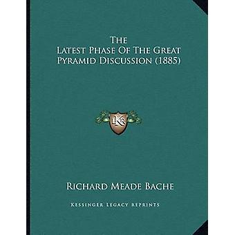 The Latest Phase of the Great Pyramid Discussion (1885) by Richard Me