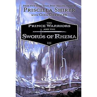 The Prince Warriors and the Swords of Rhema by Priscilla Shirer - 978