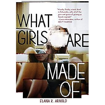 What Girls Are Made Of by Arnold Elana K. - 9781512410242 Book