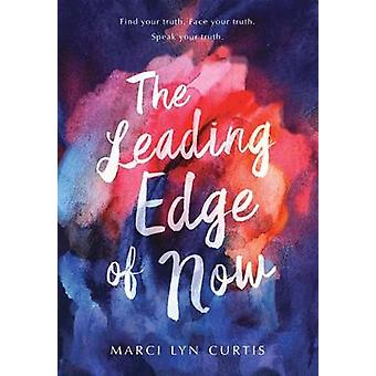 The Leading Edge Of Now by Marci Lyn Curtis - 9781525301391 Book