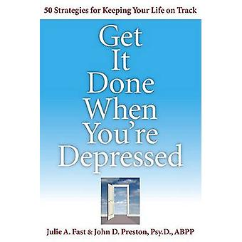 Get it Done When You're Depressed by Julie Fast - 9781592577064 Book