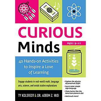 Curious Minds - 40 Hands-on Activities to Inspire a Love of Learning b