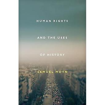 Human Rights and the Uses of History by Samuel Moyn - 9781781689004 B