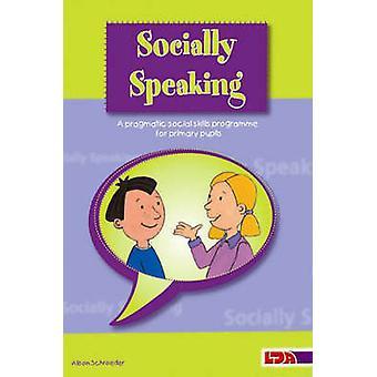 Socially Speaking - Pragmatic Social Skills Programme for Pupils with