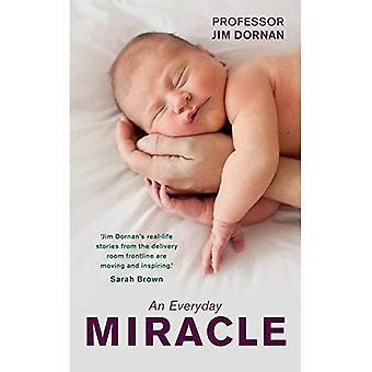Un Miracle quotidien: Accouchements, soins pour les femmes - travail de toute une vie
