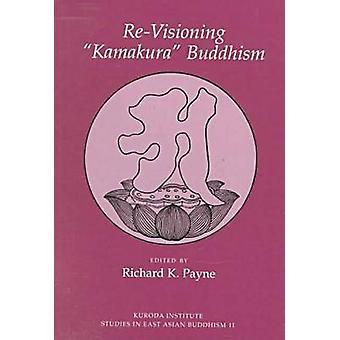 Neu visioning Kamakura-Buddhismus durch Richard K. Payne - 9780824820787 Bo