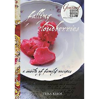 Falling Cloudberries - A World of Family Recipes by Tessa Kiros - 9780