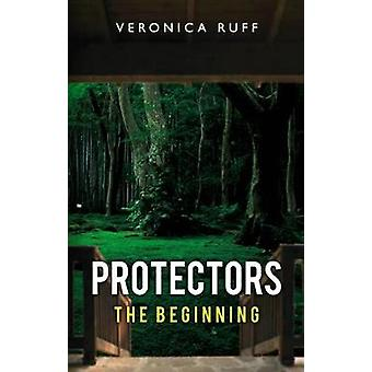 Protectors - The Beginning by Veronica Ruff - 9781784653439 Book