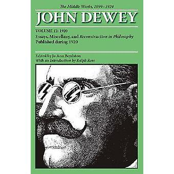 The Collected Works of John Dewey - The Middle Works - 1899-1924 - v. 1