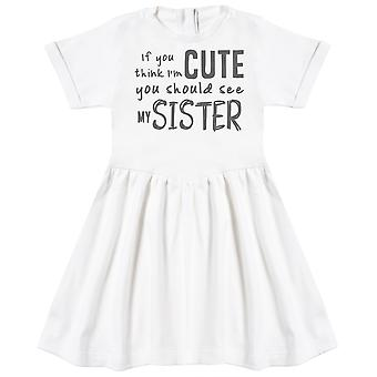 If You Think I'm Cute You Should See My Sister Baby Dress