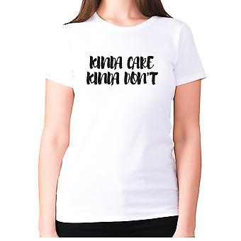 Womens rolig t-shirt slogan tee Ladies nyhet humor-Kinda Care Kinda Don ' t