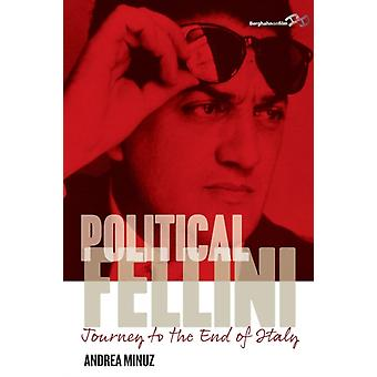 Political Fellini Journey to the End of Italy by Minuz & Andrea