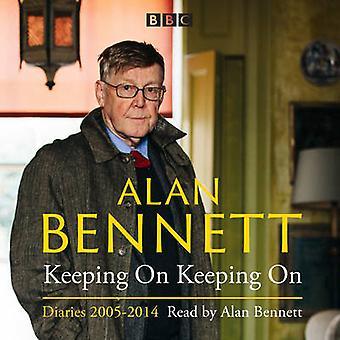 Alan Bennett Keeping On Keeping On by Alan Bennett