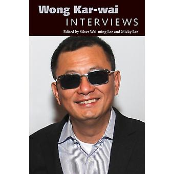 Wong Karwai  Interviews by Edited by Silver Wai ming Lee & Edited by Micky Lee