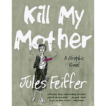 Kill My Mother door Jules Feiffer