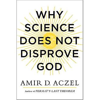 Why Science Does Not Disprove God by Aczel