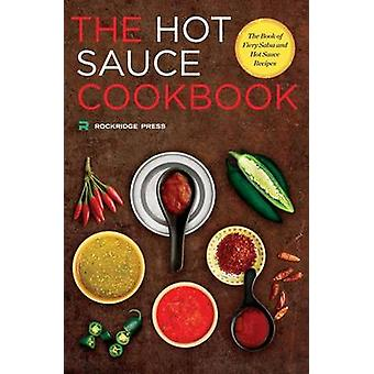 Hot Sauce Cookbook The Book of Fiery Salsa and Hot Sauce Recipes by Rockridge Press