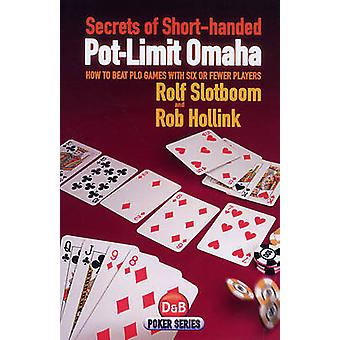 Secrets of Shorthanded PotLimit Omaha by Slotboom & Rolf