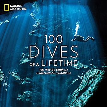 100 Dives of a Lifetime von Carrie Miller