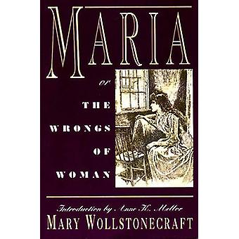 Maria - Or - the Wrongs of Woman by Mary Wollstonecraft - Anne Kostela